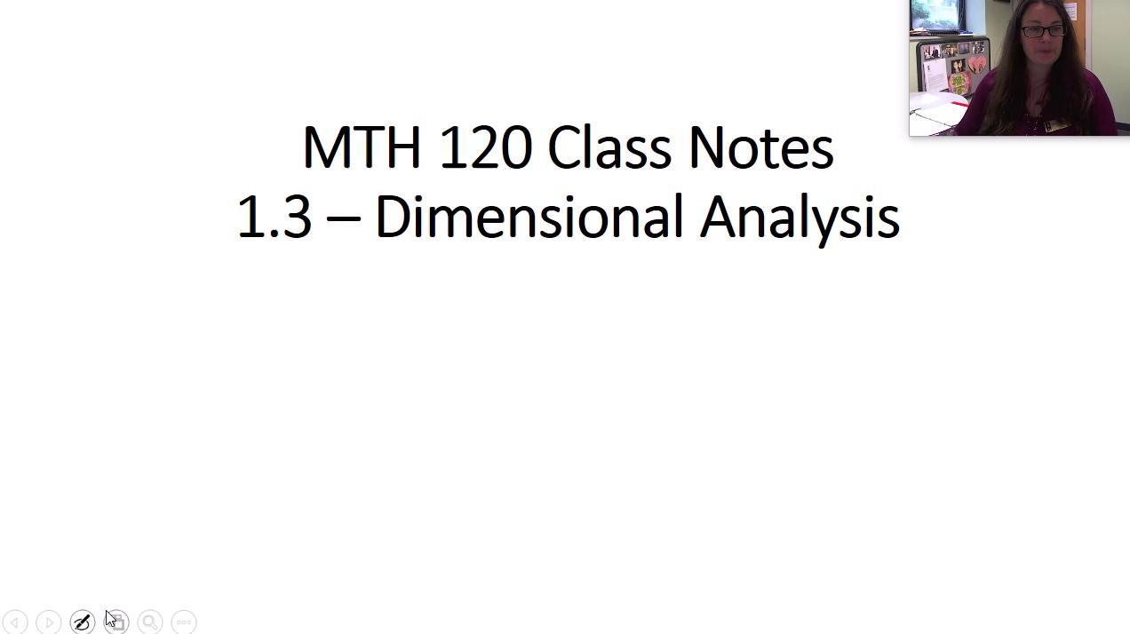 MTH 120 1.3 Dimensional Analysis