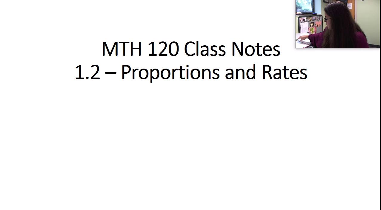 MTH 120 1.2 Rates and Proportions